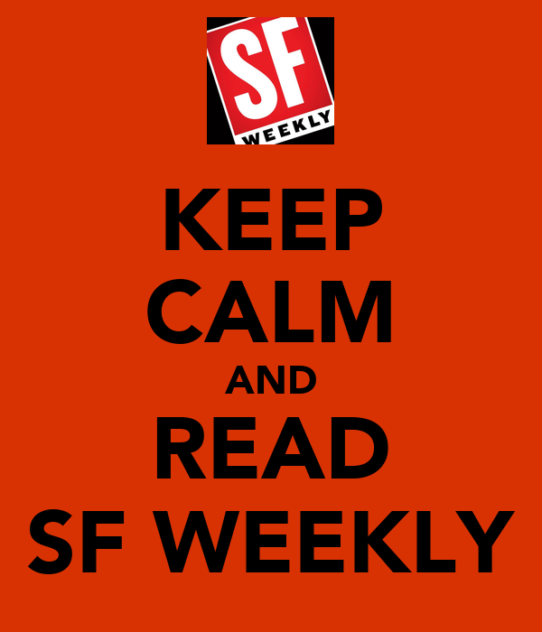 KEEP CALM AND READ SF WEEKLY