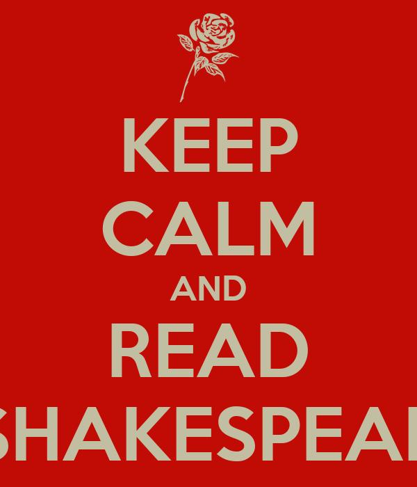 KEEP CALM AND READ SHAKESPEAR