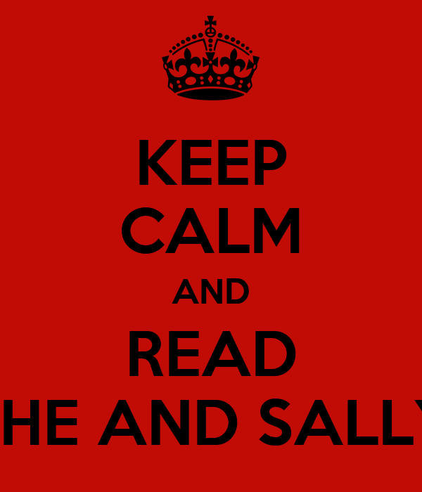 KEEP CALM AND READ SHE AND SALLY