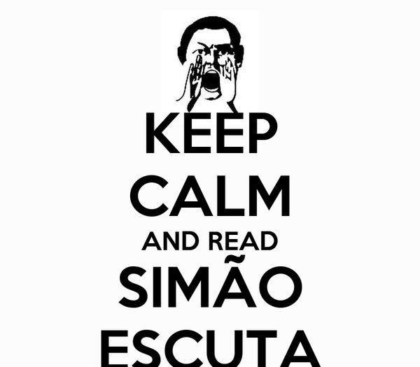 KEEP CALM AND READ SIMÃO ESCUTA