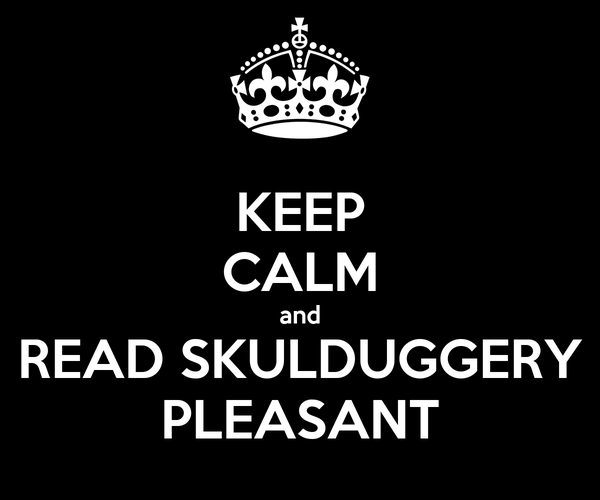 KEEP CALM and READ SKULDUGGERY PLEASANT