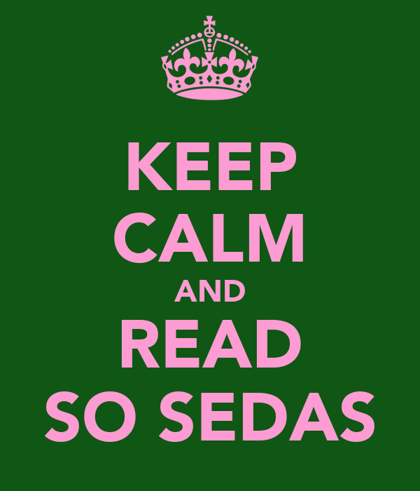 KEEP CALM AND READ SO SEDAS