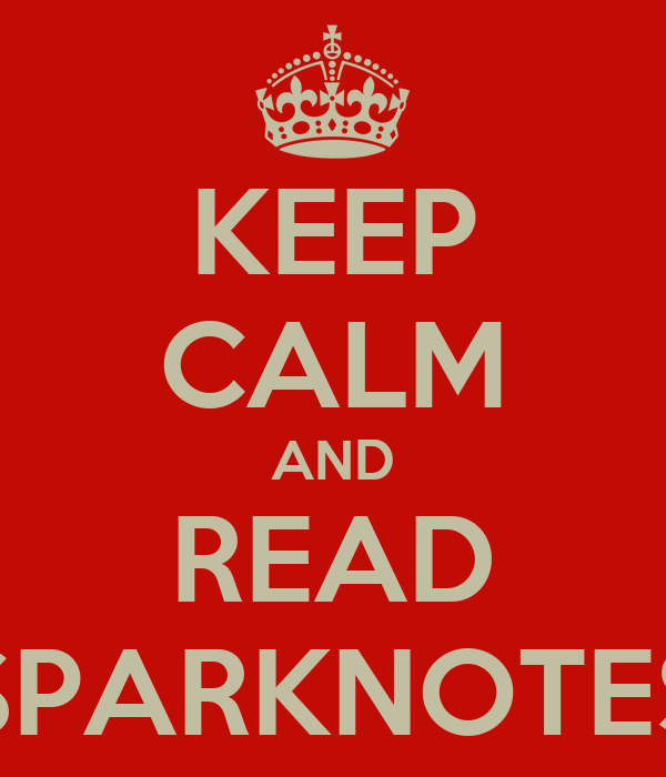 KEEP CALM AND READ SPARKNOTES