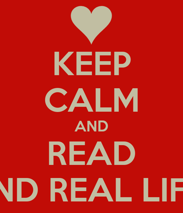 KEEP CALM AND READ SPECIAL AND REAL LIFE OF GIRLS