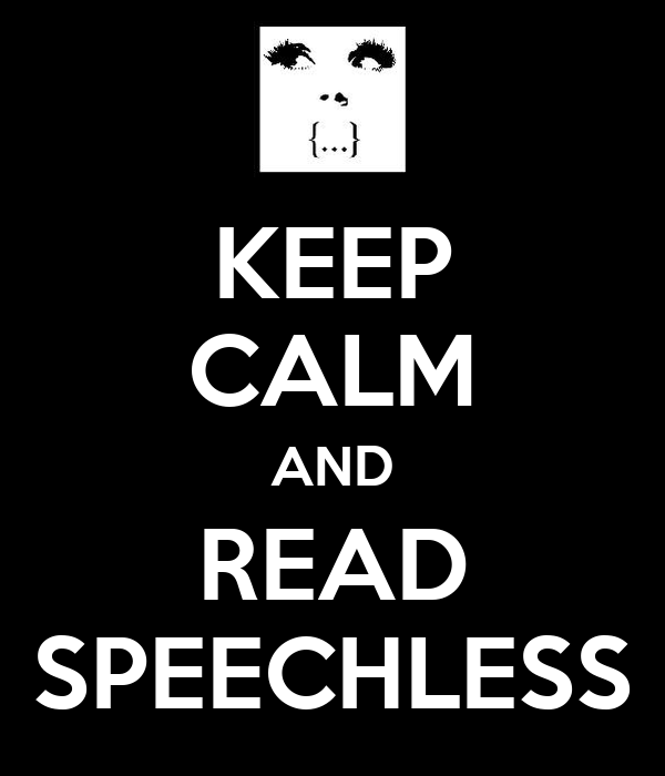 KEEP CALM AND READ SPEECHLESS