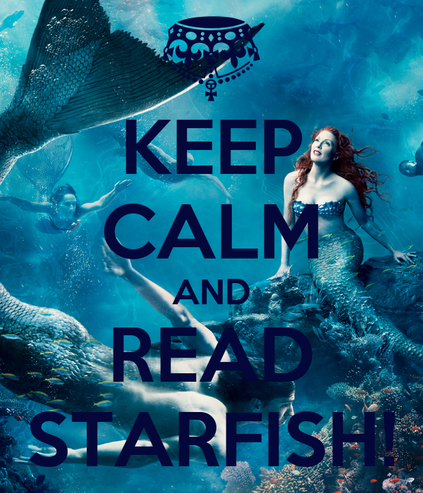 KEEP CALM AND READ STARFISH!