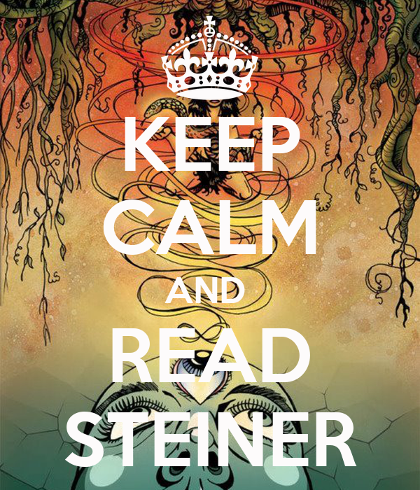 KEEP CALM AND  READ STEINER