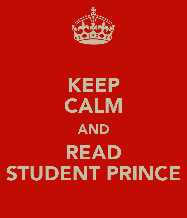KEEP CALM AND READ STUDENT PRINCE