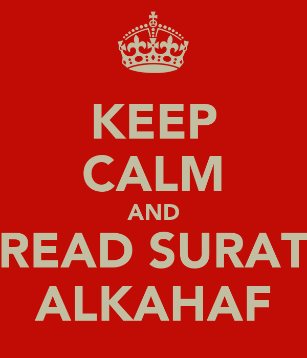 KEEP CALM AND READ SURAT ALKAHAF