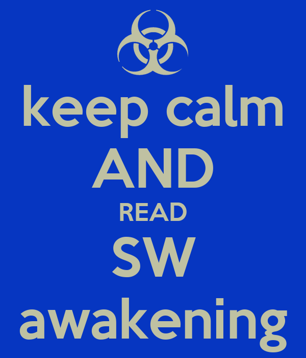 keep calm AND READ SW awakening