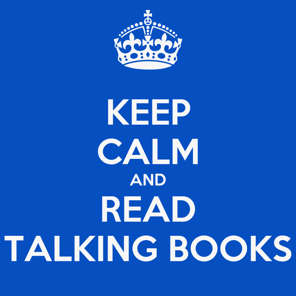 KEEP CALM AND READ TALKING BOOKS