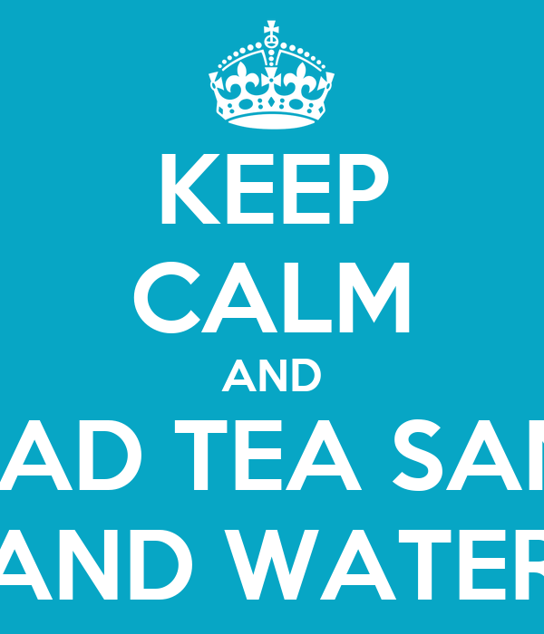 KEEP CALM AND READ TEA SAND AND WATER