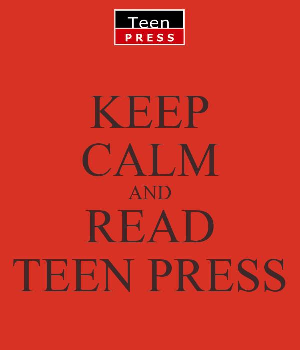 KEEP CALM AND READ TEEN PRESS