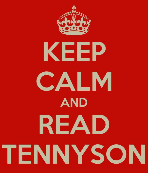 KEEP CALM AND READ TENNYSON