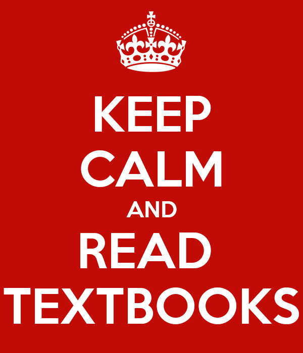 KEEP CALM AND READ  TEXTBOOKS