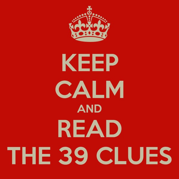 KEEP CALM AND READ THE 39 CLUES