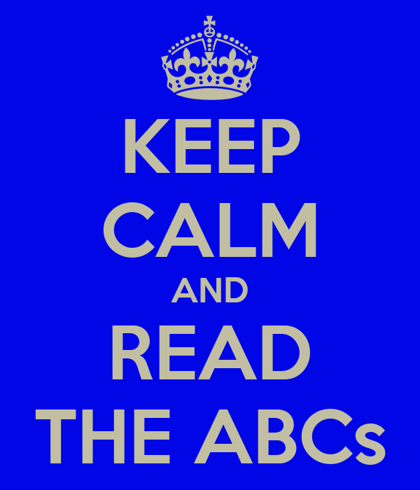 KEEP CALM AND READ THE ABCs