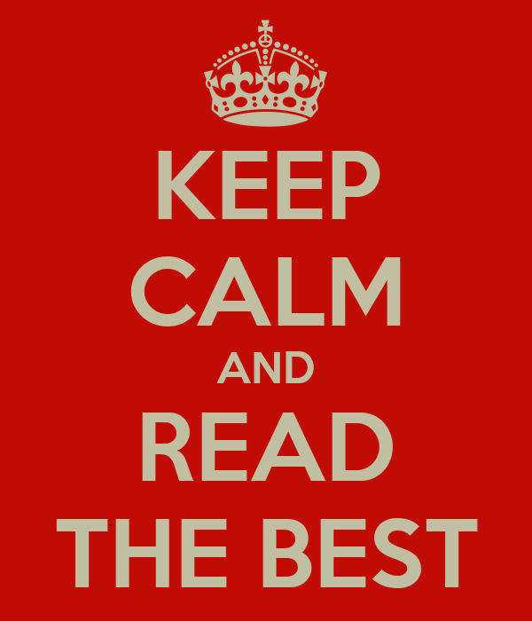 KEEP CALM AND READ THE BEST