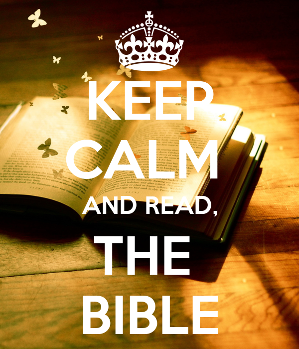 KEEP CALM  AND READ, THE  BIBLE