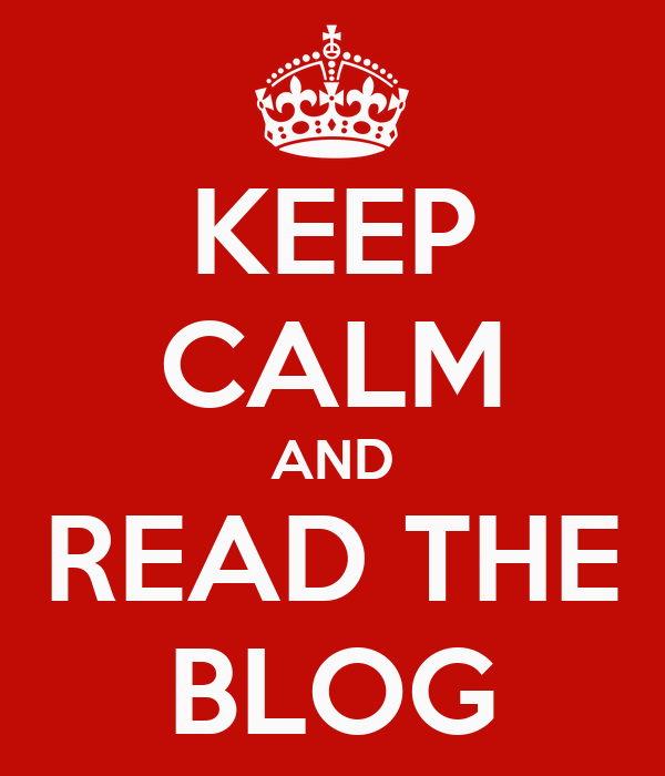 KEEP CALM AND READ THE BLOG
