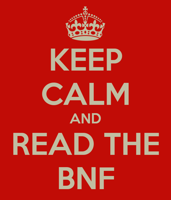 KEEP CALM AND READ THE BNF