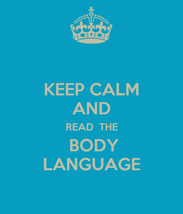 KEEP CALM AND READ  THE  BODY LANGUAGE