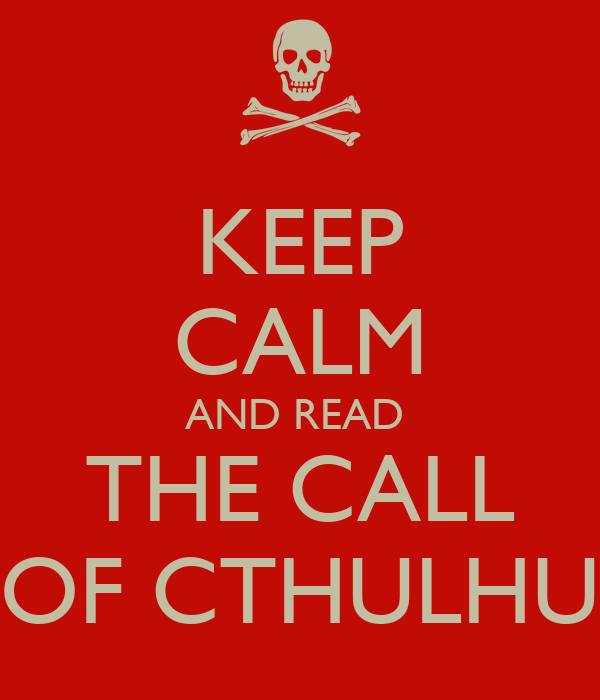KEEP CALM AND READ  THE CALL OF CTHULHU
