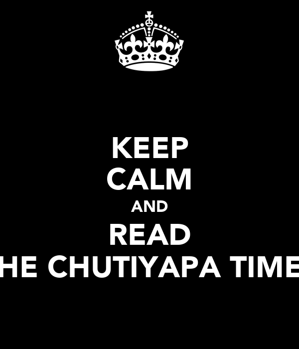 KEEP CALM AND READ THE CHUTIYAPA TIMES