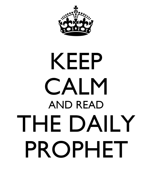 KEEP CALM AND READ THE DAILY PROPHET