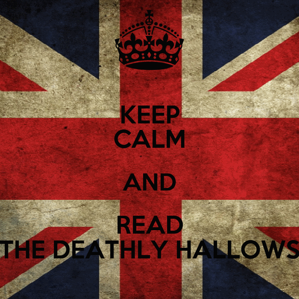 KEEP CALM AND READ THE DEATHLY HALLOWS