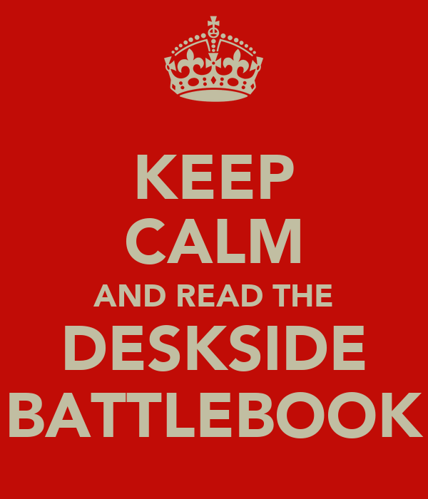 KEEP CALM AND READ THE DESKSIDE BATTLEBOOK