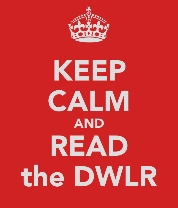 KEEP CALM AND READ the DWLR