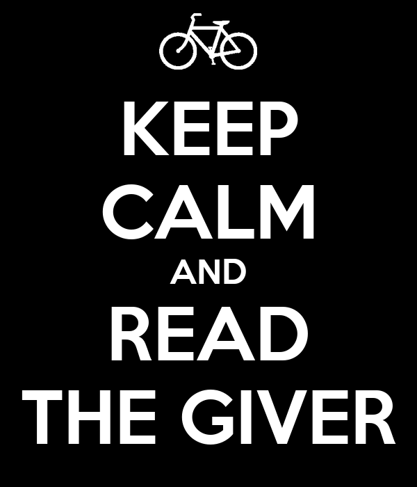 KEEP CALM AND READ THE GIVER