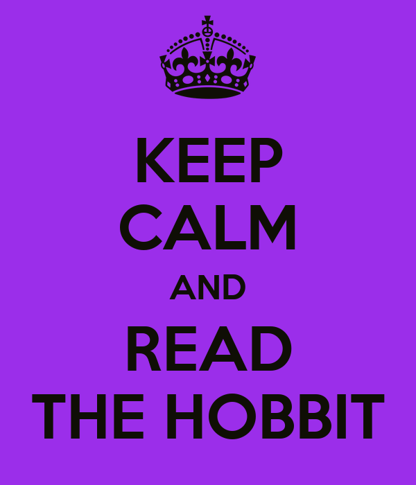 KEEP CALM AND READ THE HOBBIT