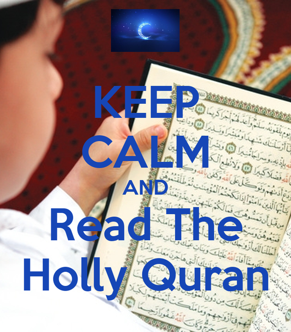 KEEP CALM AND Read The Holly Quran
