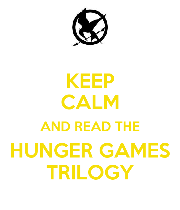 KEEP CALM AND READ THE HUNGER GAMES TRILOGY