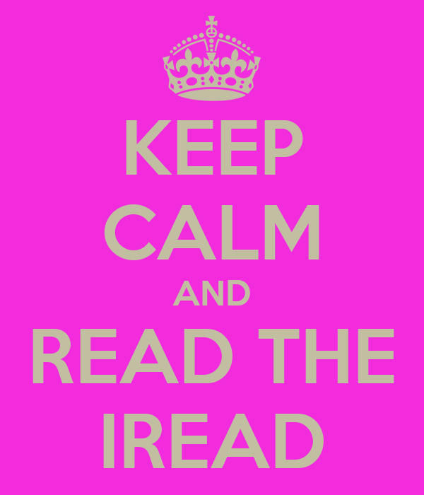 KEEP CALM AND READ THE IREAD
