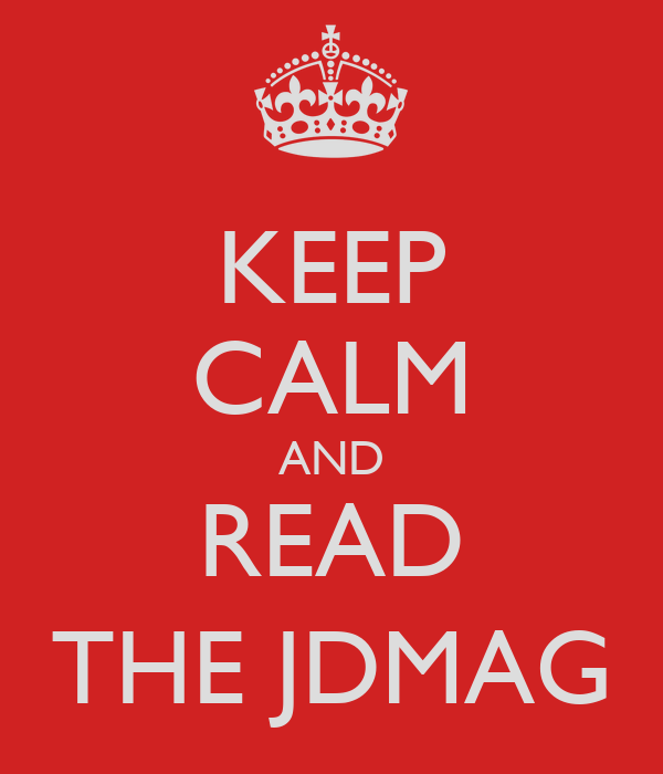 KEEP CALM AND READ THE JDMAG