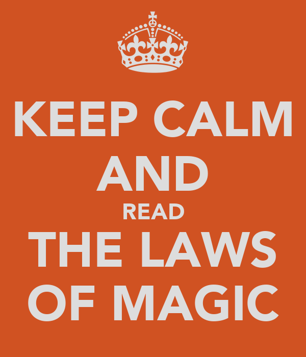 KEEP CALM AND READ THE LAWS OF MAGIC