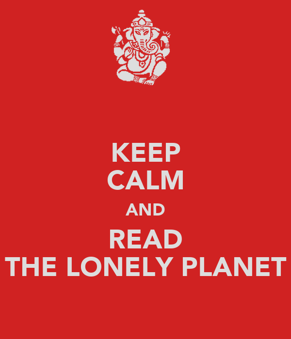 KEEP CALM AND READ THE LONELY PLANET