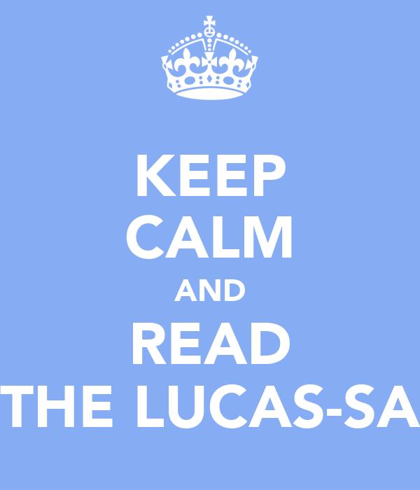KEEP CALM AND READ THE LUCAS-SA