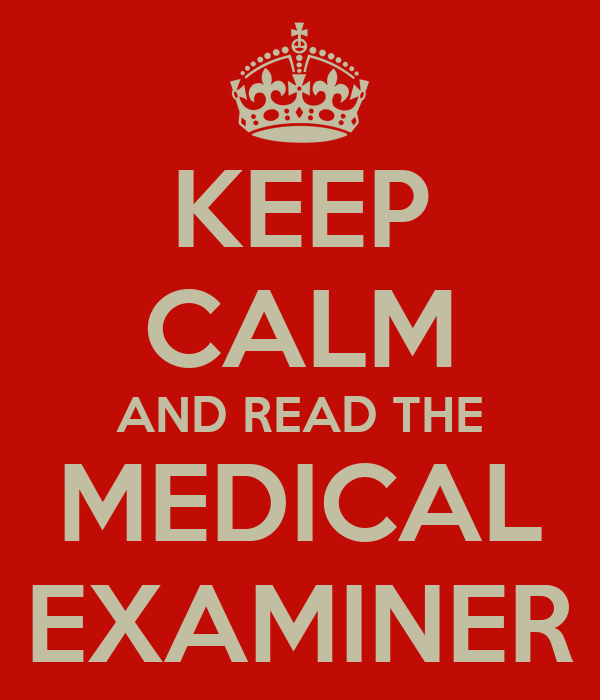 KEEP CALM AND READ THE MEDICAL EXAMINER