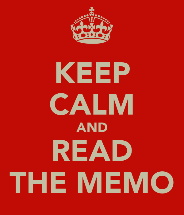 KEEP CALM AND READ THE MEMO