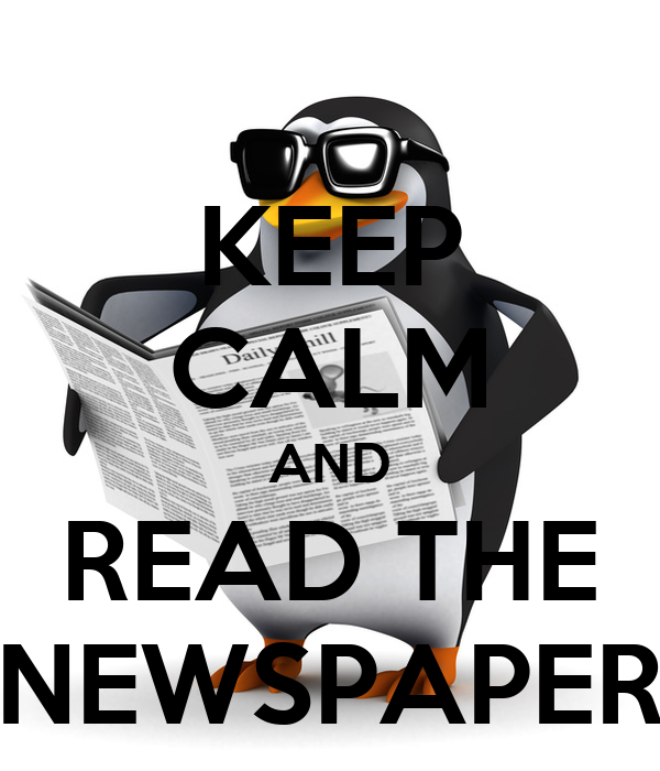 KEEP CALM AND READ THE NEWSPAPER