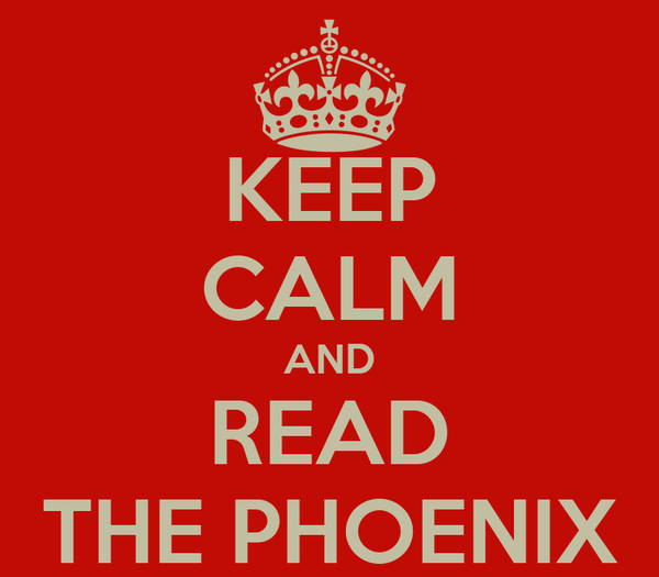 KEEP CALM AND READ THE PHOENIX