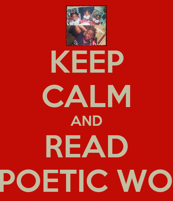 KEEP CALM AND READ THE POETIC WORLD