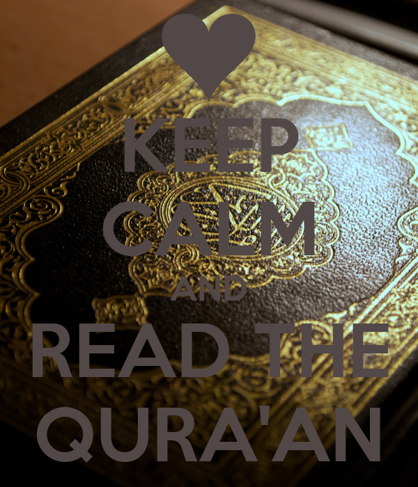 KEEP CALM AND READ THE QURA'AN