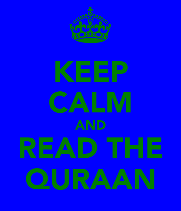 KEEP CALM AND READ THE QURAAN