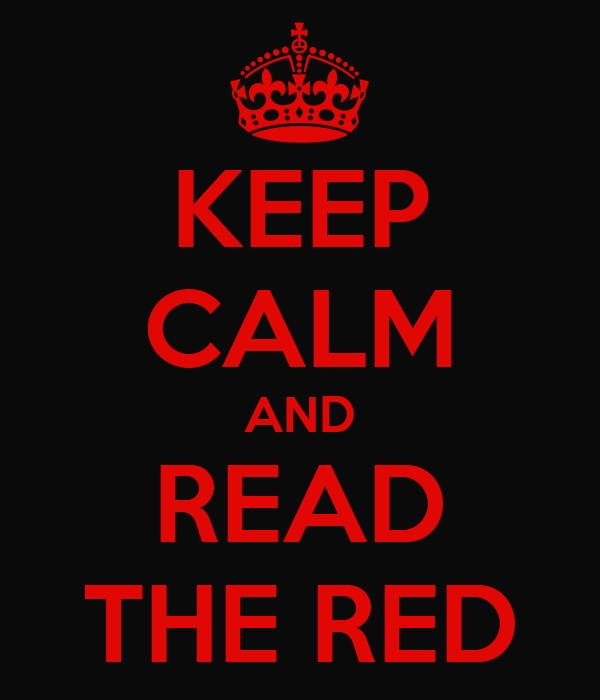 KEEP CALM AND READ THE RED