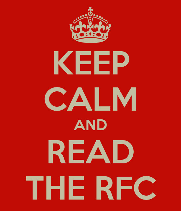 KEEP CALM AND READ THE RFC